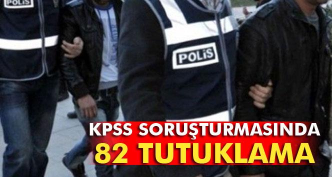 KPSS soruşturmasında 82 tutuklama